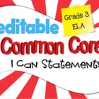 Common Core I Can Statements ELA Grade 3