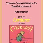 Common Core Kindergarten Reading Assessment Literature:  Corduroy