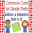 Common Core Math - 1st Grade - Addition and Subtraction to
