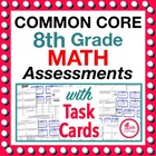 8th Grade Math Common Core Assessments - Warm Ups - Task Cards