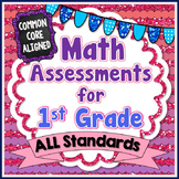 Common Core Math Assessments for 1st Grade - ALL STANDARDS