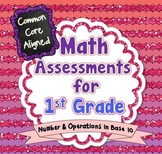 Common Core Math Assessments for 1st Grade - Number and Op