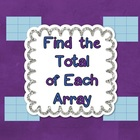 Common Core Math – Find the Total of Each Array, 2nd Grade