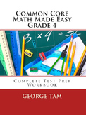 Common Core Math Grade 4 Made Easy:  Complete Test Prep Wo