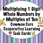 Common Core Math Task Cards - 1 Digit Numbers Times Multip