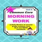Common Core Morning Work - Grade 2 (Unit 6) ~ A Daily ELA