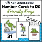Common Core: Number Cards to 120, Friendly Frogs w/Activities