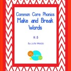Common Core Phonics Make and Break Words Kit