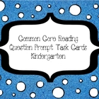 Common Core  Question Prompt Task Cards For Kindergarten