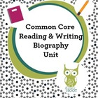 Common Core Reading & Writing Biography Unit