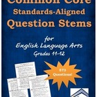 Common Core Sample Question Stems for ELA: Grades 11-12
