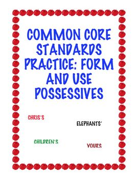 Common Core L.3.2d: Form and Use Possessives
