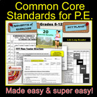 Common Core Standards for P.E. Made Easy and Super Easy!