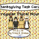 Common Core Thanksgiving Irregular Plural Nouns Task Cards