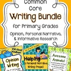 Common Core Writing Bundle ~ Opinion, Personal Narrative,