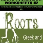 Common Greek Roots Practice Worksheets