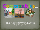 Communities and How They Have Changed