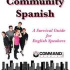 Community Spanish a Survival Guide for English Speakers