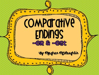 Comparative Endings er and est