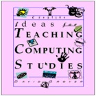 (Complete) Creative Ideas for Teaching Computing Studies Volume 1