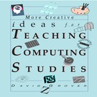 (Complete) More Creative Ideas for Teaching Computing Stud