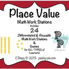 MATH STATIONS: PLace Value- 24 Stations, Differentiated