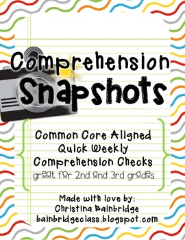Comprehension Snapshots- Weekly Assessments and Practice CCSS Connected!