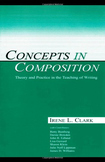 Concepts in Composition: Theory & Practice in Teaching Wri