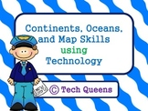 Continents, Oceans, and Map Skills Bundle using Technology