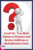 Could Be: Math Games to Practice Addition & Multiplication Facts