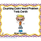Counting Coins Problem Solving Task Cards - Common Core