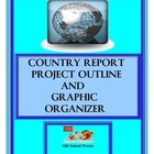 Country Report, Project Outline and Graphic Organizer