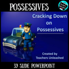Cracking Down on Possessives - PowerPoint Lesson