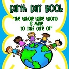 "Create an Earth Day Book ""The Whole Wide World is Mine to"