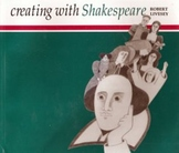 """Creating with Shakespeare"" by Robert Livesey"