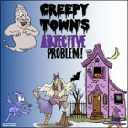 Creepy Town's Adjective Problem!