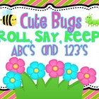 Cute Bugs Roll, Say, Keep ABC's and 123's
