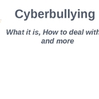 Cyberbullying: Powerpoint, Assignment, and Rubric