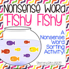 "DIBELS Nonsense Word Sort (NWF) ""Fishy Fishy"""