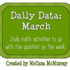 Daily Data and Question of the Week for March
