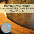 Daily History/Geography Practice and This Day in History Sheet