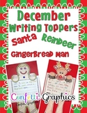 December Christmas Writing Toppers No Prep Santa Gingerbre