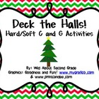 Deck the Halls!  Activities/Literacy Center for Hard/Soft C and G