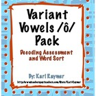 Decoding Test and Word Sort: Variant Vowels /ô/