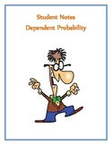 Dependent Probability Notes
