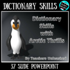 Dictionary Skills with Arctic Thrills PowerPoint and Test Prep