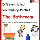 Differentiated Vocabulary Packet for ESL Students - Bathro