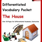 Differentiated Vocabulary Packet for  ESL students - The House