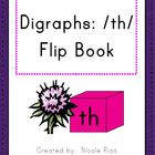 Digraphs: /th/ Word Work Flip Book