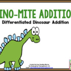 Dino Mite Addtion:  A Common Core Aligned Math Packet!